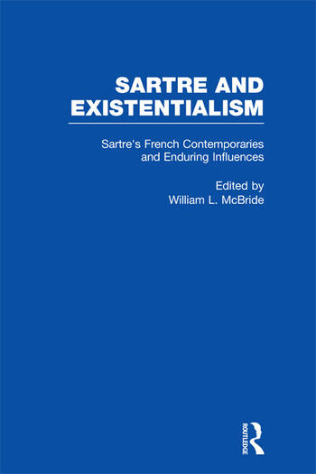 Sartre's French Contemporaries and Enduring Influences Camus, Merleau-Ponty, Debeauvoir & Enduring Influences book cover