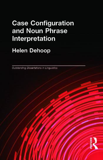 Case Configuration and Noun Phrase Interpretation book cover