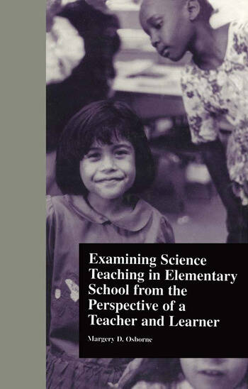 Examining Science Teaching in Elementary School from the Perspective of a Teacher and Learner book cover