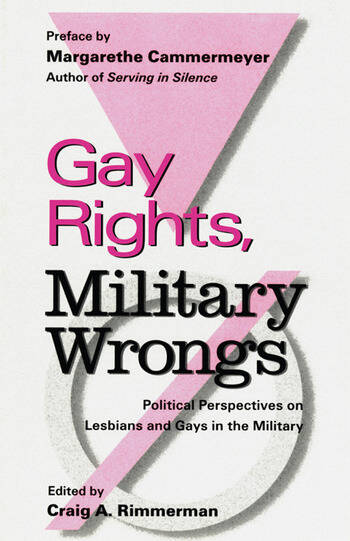 Gay Rights, Military Wrongs Political Perspectives on Lesbians and Gays in the Military book cover