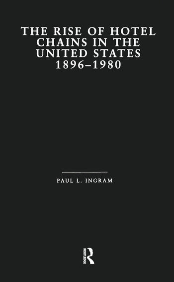The Rise of Hotel Chains in the United States, 1896-1980 book cover