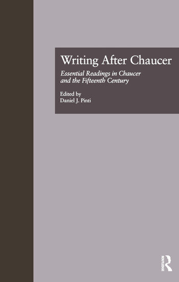 Writing After Chaucer Essential Readings in Chaucer and the Fifteenth Century book cover