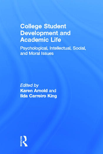 College Student Development and Academic Life Psychological, Intellectual, Social and Moral Issues book cover