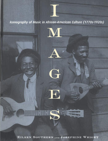 Images Iconography of Music in African-American Culture (1770s-1920s) book cover