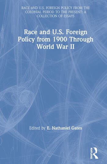 Race and U.S. Foreign Policy from 1900 Through World War II book cover