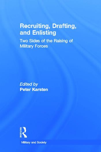Recruiting, Drafting, and Enlisting Two Sides of the Raising of Military Forces book cover