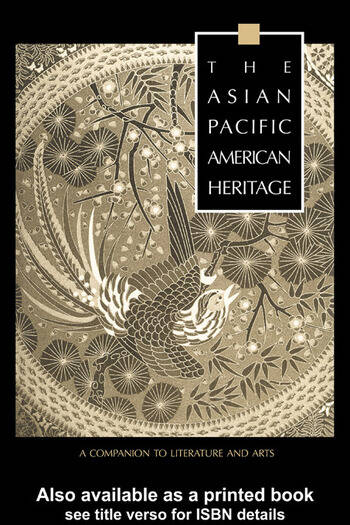 The Asian Pacific American Heritage A Companion to Literature and Arts book cover