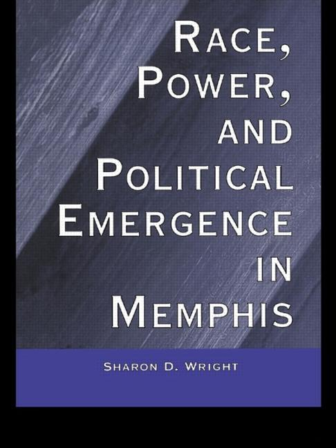 Race, Power, and Political Emergence in Memphis book cover