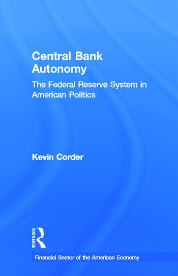 Central Bank Autonomy The Federal Reserve System in American Politics book cover