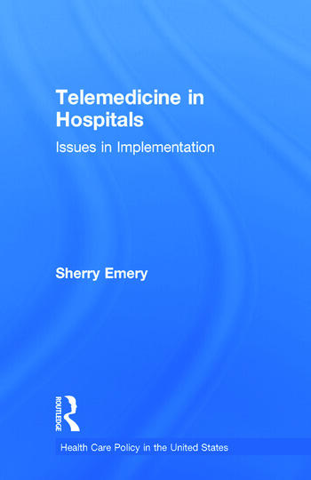 Telemedicine in Hospitals Issues in Implementation book cover