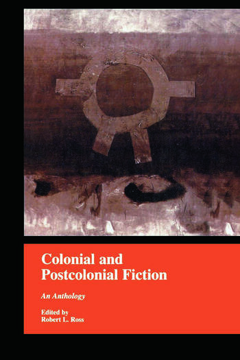 Colonial and Postcolonial Fiction in English An Anthology book cover