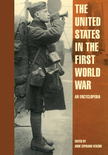 The United States in the First World War An Encyclopedia book cover