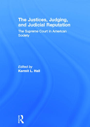 The Justices, Judging, and Judicial Reputation The Supreme Court in American Society book cover
