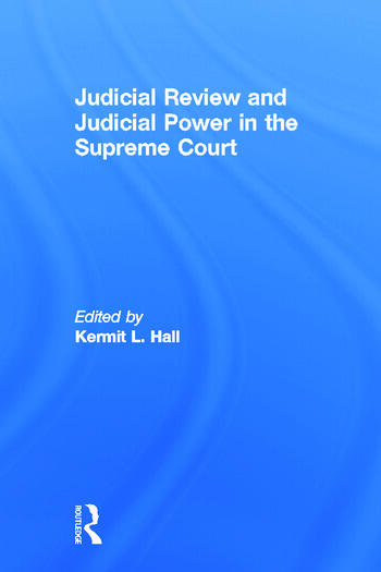 Judicial Review and Judicial Power in the Supreme Court The Supreme Court in American Society book cover