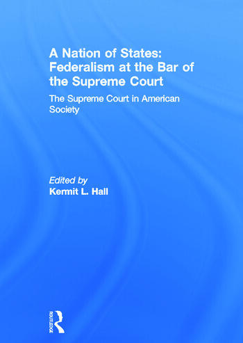 A Nation of States: Federalism at the Bar of the Supreme Court The Supreme Court in American Society book cover