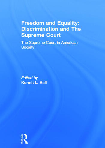Freedom and Equality: Discrimination and The Supreme Court The Supreme Court in American Society book cover