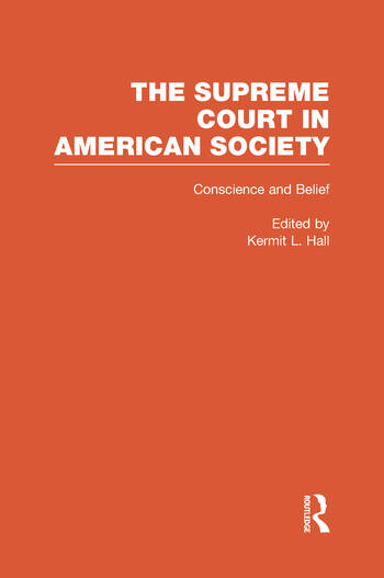 Conscience and Belief: The Supreme Court and Religion The Supreme Court in American Society book cover