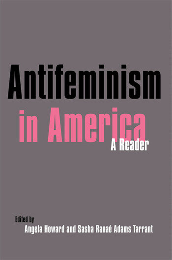 Antifeminism in America A Historical Reader book cover