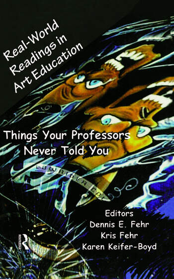 Real-World Readings in Art Education Things Your Professor Never Told You book cover