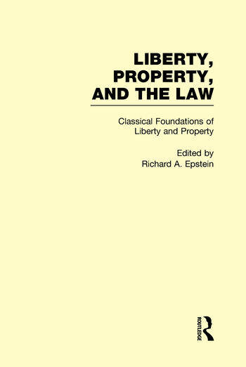 Classical Foundations of Liberty and Property Liberty, Property, and the Law book cover