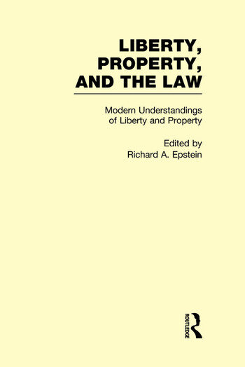 Modern Understandings of Liberty and Property Liberty, Property, and the Law book cover