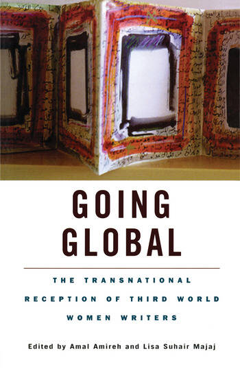 Going Global The Transnational Reception of Third World Women Writers book cover