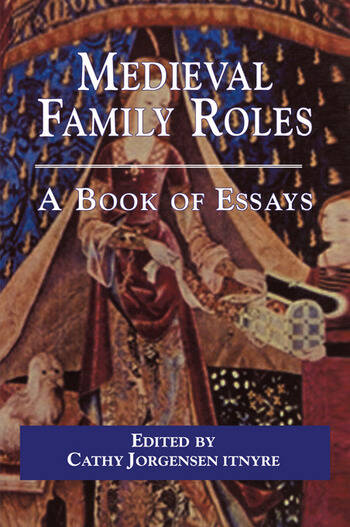 Medieval Family Roles A Book of Essays book cover