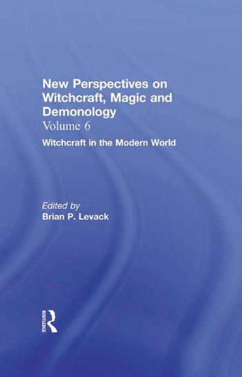 Witchcraft in the Modern World New Perspectives on Witchcraft, Magic, and Demonology book cover