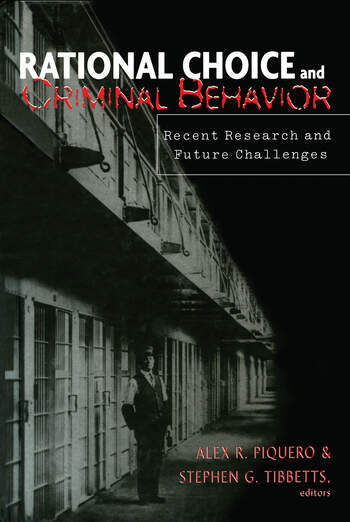 Rational Choice and Criminal Behavior Recent Research and Future Challenges book cover