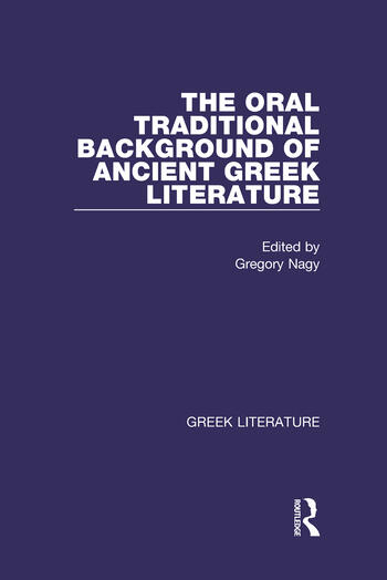 The Oral Traditional Background of Ancient Greek Literature Greek Literature book cover
