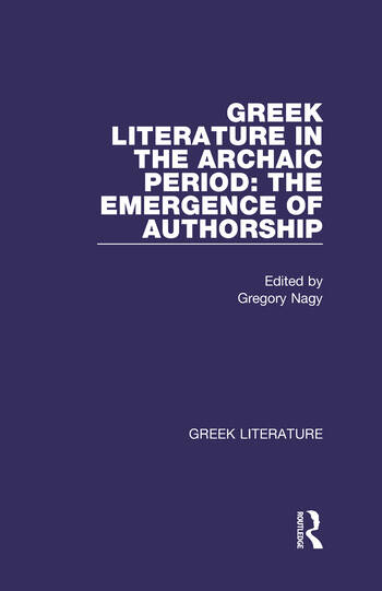 Greek Literature in the Archaic Period: The Emergence of Authorship Greek Literature book cover