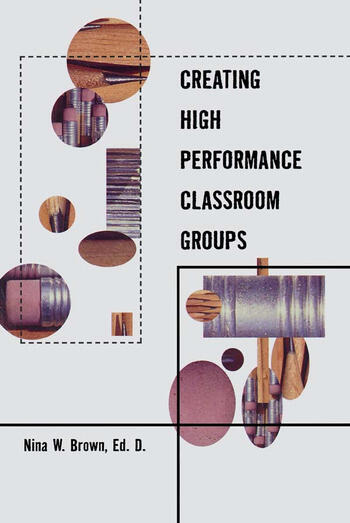 Creating High Performance Classroom Groups book cover