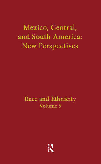 Race and Ethnicity Mexico, Central, and South America book cover