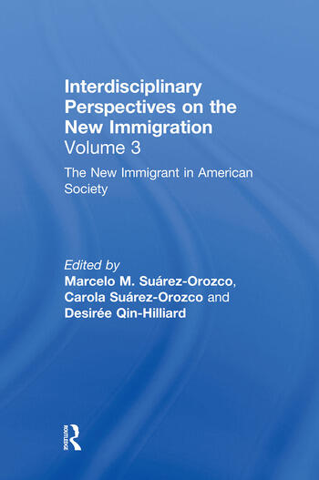 The New Immigrant in American Society Interdisciplinary Perspectives on the New Immigration book cover