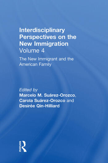 The New Immigrant and the American Family Interdisciplinary Perspectives on the New Immigration book cover