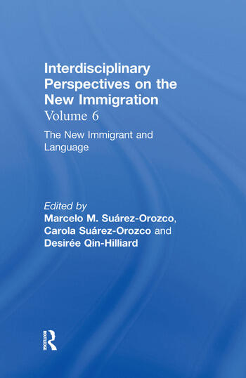 The New Immigrant and Language Interdisciplinary Perspectives on the New Immigration book cover