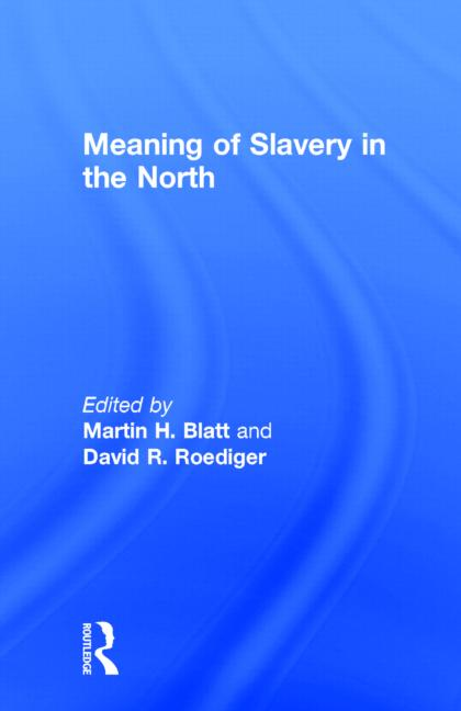Meaning of Slavery in the North book cover