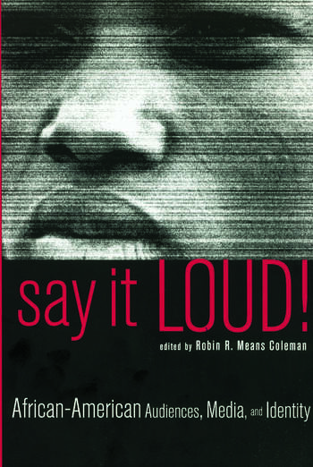 Say It Loud! African American Audiences, Media and Identity book cover