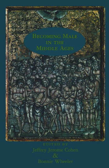 Becoming Male in the Middle Ages book cover