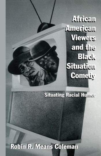 African American Viewers and the Black Situation Comedy Situating Racial Humor book cover