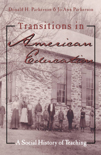 Transitions in American Education A Social History of Teaching book cover