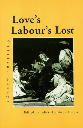 Love's Labour's Lost Critical Essays book cover