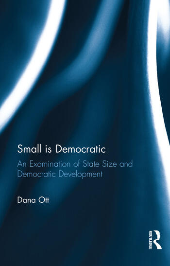 Small is Democratic An Examination of State Size and Democratic Development book cover