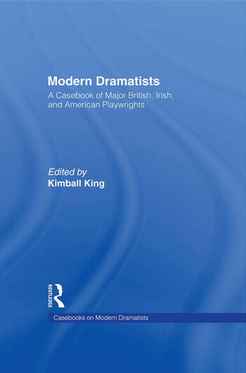 Modern Dramatists A Casebook of Major British, Irish, and American Playwrights book cover