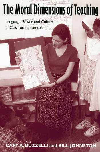 The Moral Dimensions of Teaching Language, Power, and Culture in Classroom Interaction book cover