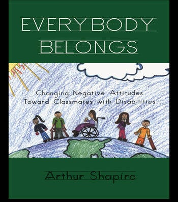 Everybody Belongs Changing Negative Attitudes Toward Classmates with Disabilities book cover