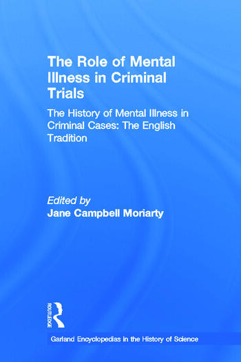 The History of Mental Illness in Criminal Cases: The English Tradition The Role of Mental Illness in Criminal Trials book cover
