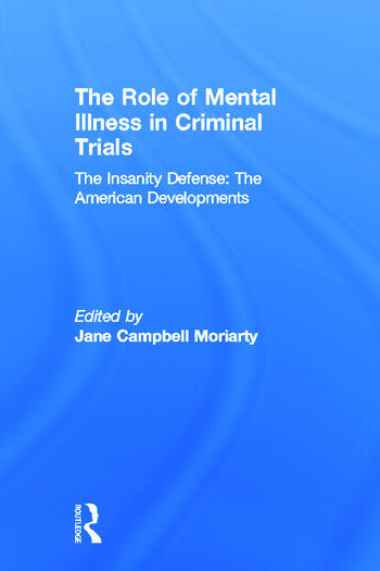 The Insanity Defense: American Developments The Role of Mental Illness in Criminal Trials book cover