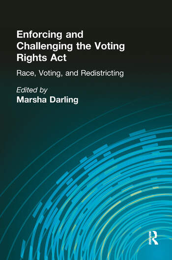 Enforcing and Challenging the Voting Rights Act Race, Voting, and Redistricting book cover