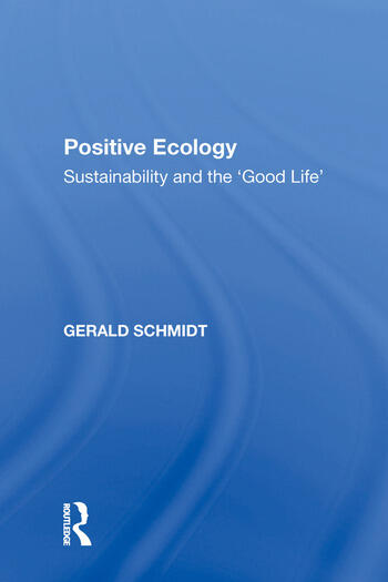 Positive Ecology Sustainability and the 'Good Life' book cover